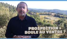Prospection et boule au ventre