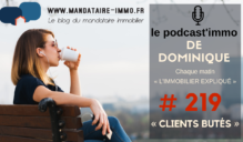 PODCAST'IMMO #219 : CLIENTS BUTÉS
